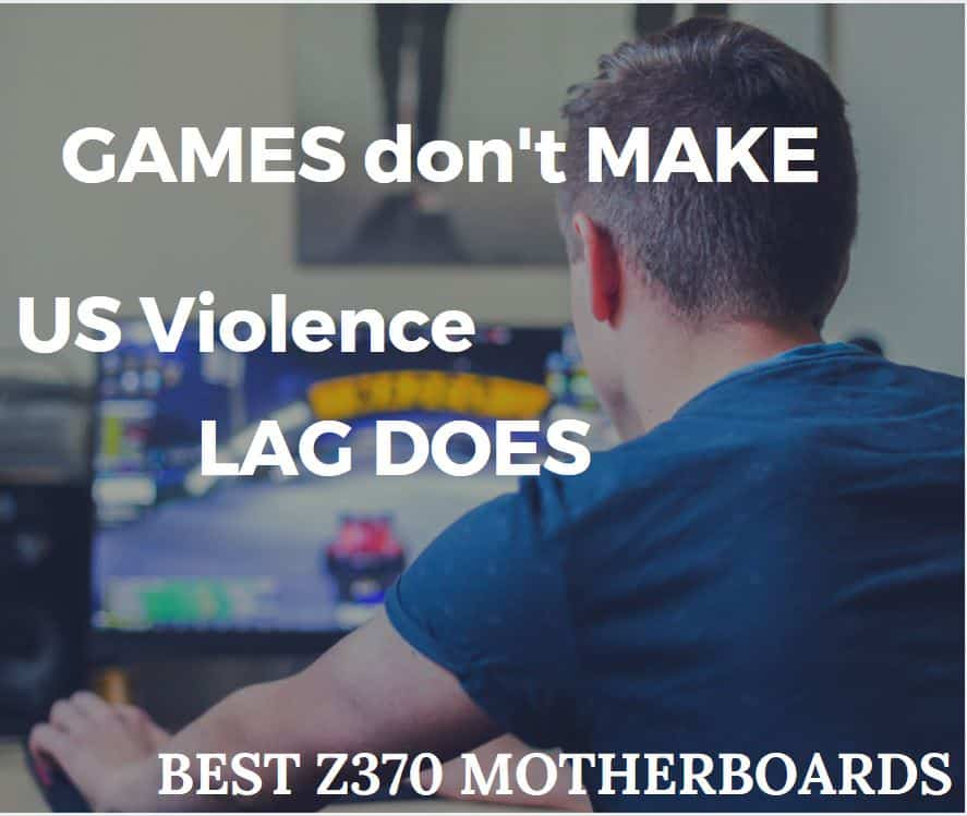 Best Intel Z370 Gaming Motherboards Comparison and Recommendation