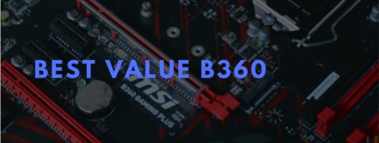 best b360 value motherboard